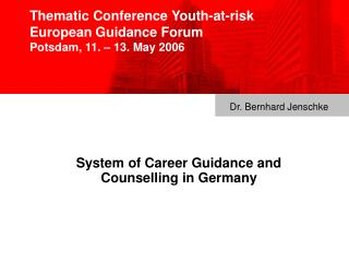 Thematic Conference Youth-at-risk European Guidance Forum Potsdam, 11. – 13. May 2006