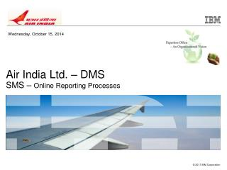 Air India Ltd. – DMS SMS –  Online Reporting Processes