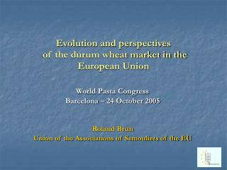 Evolution and perspectives  of the durum wheat market in the European Union