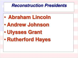 Reconstruction Presidents
