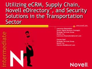 Utilizing eCRM, Supply Chain, Novell eDirectory ™ , and Security Solutions in the Transportation Sector