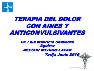 TERAPIA DEL DOLOR CON AINES Y ANTICONVULSIVANTES
