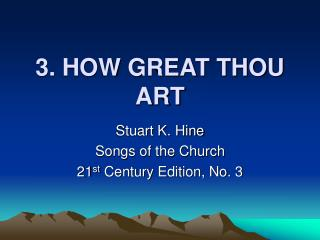 3. HOW GREAT THOU ART
