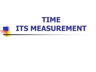 TIME ITS MEASUREMENT