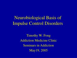 Neurobiological Basis of  Impulse Control Disorders