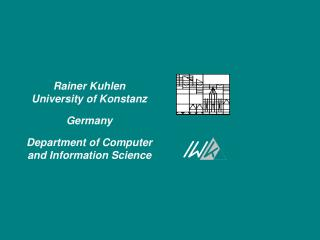 Rainer Kuhlen University of Konstanz Germany Department of Computer and Information Science