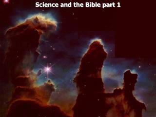 Science and the Bible part 1