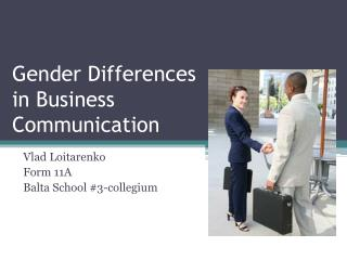 Gender Differences  in Business  Communication