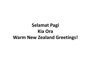 Selamat Pagi Kia  Ora Warm New Zealand Greetings!