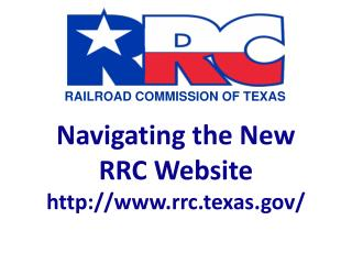 Navigating the New RRC Website rrc.texas/