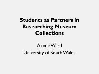 Students as Partners in Researching Museum Collections