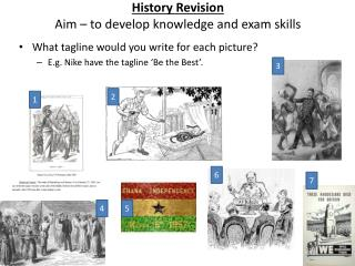History Revision Aim – to develop knowledge and exam skills