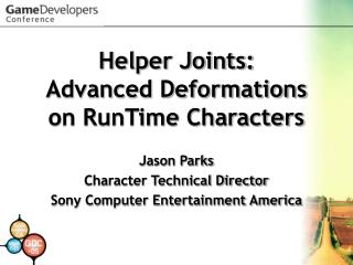 Helper Joints: Advanced Deformations on RunTime Characters