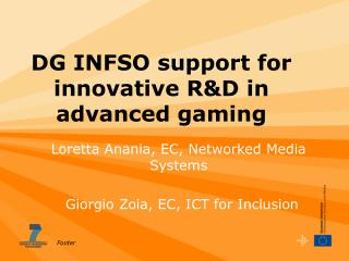 DG INFSO support for innovative R&D in advanced gaming