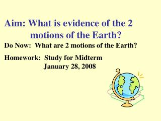 Aim: What is evidence of the 2 		    motions of the Earth?