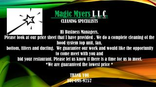 Magic Myers L . L . C . CLEANING SPECIALISTS Hi  Business Managers,