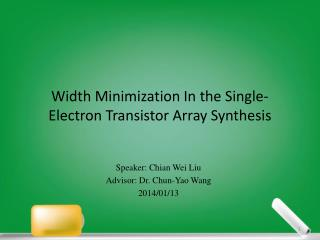Width  Minimization In the Single-Electron  Transistor  Array Synthesis