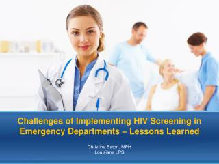 Challenges of Implementing HIV Screening in Emergency Departments   Lessons Learned