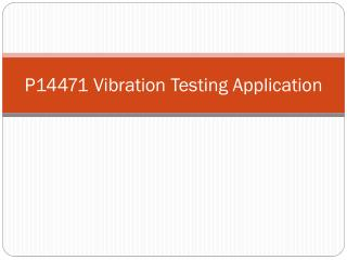 P14471 Vibration Testing Application