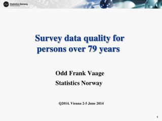Survey data quality for      persons over 79 years