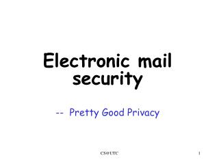 Electronic mail security  --  Pretty Good Privacy
