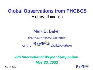 Global Observations from PHOBOS A story of scaling