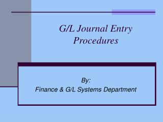 G/L Journal Entry Procedures