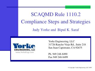 SCAQMD Rule 1110.2 Compliance Steps and Strategies Judy Yorke and Bipul K. Saraf