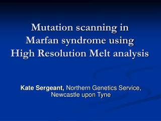 Mutation scanning in Marfan syndrome using High Resolution Melt analysis