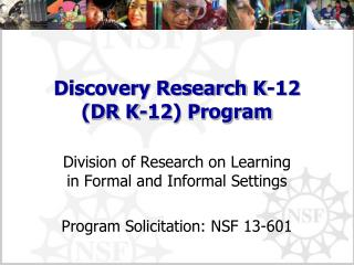 Discovery Research K-12 (DR K-12) Program