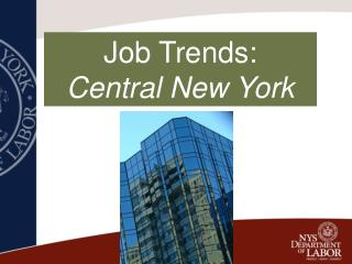 Job Trends:                    Central New York