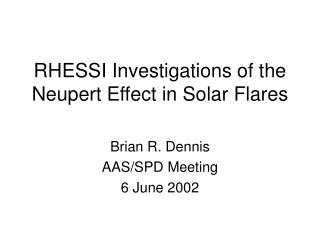 RHESSI Investigations of the Neupert Effect in Solar Flares