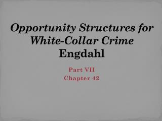 Opportunity Structures for White-Collar Crime Engdahl