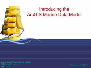 Introducing the  ArcGIS Marine Data Model