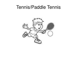Tennis/Paddle Tennis