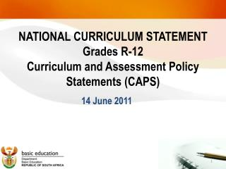 NATIONAL CURRICULUM STATEMENT Grades R-12 Curriculum and Assessment Policy Statements (CAPS)