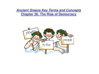 Ancient Greece Key Terms and Concepts Chapter 26: The Rise of Democracy