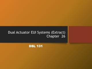 Dual Actuator EUI  Systems (Extract) Chapter  26