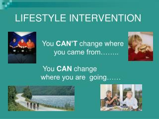 LIFESTYLE INTERVENTION