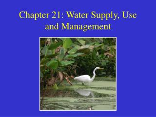 Chapter 21: Water Supply, Use and Management