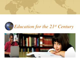 Education for the 21 st  Century