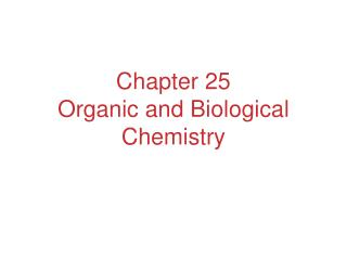 Chapter 25 Organic and Biological Chemistry