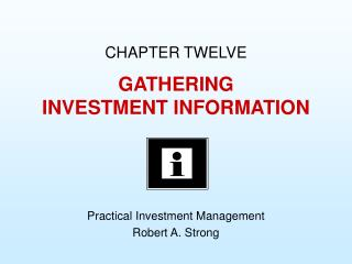 GATHERING INVESTMENT INFORMATION