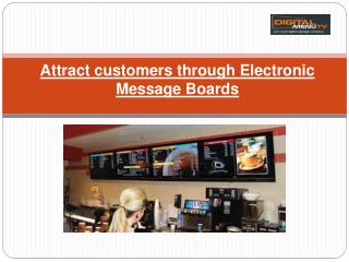 Attract customers through Electronic Message Boards