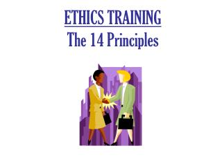 ETHICS TRAINING The 14 Principles