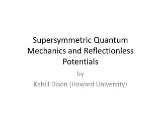 Supersymmetric Quantum Mechanics and Reflectionless Potentials