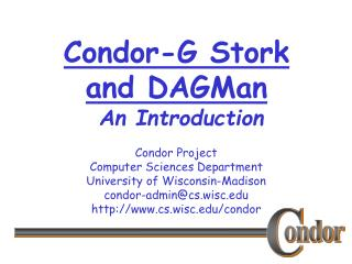 Condor-G Stork and DAGMan  An Introduction