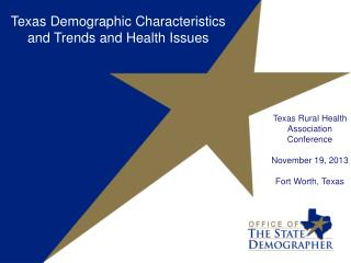 Texas  Rural Health Association Conference November 19, 2013 Fort Worth, Texas