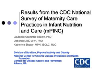 Results from the CDC National Survey of Maternity Care Practices in Infant Nutrition and Care mPINC