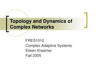 Topology and Dynamics of Complex Networks